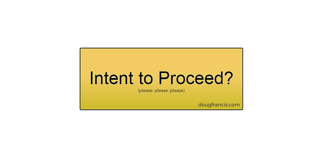 Mortgage intent to proceed
