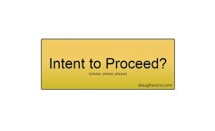 Intent to Proceed Confusion
